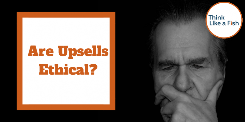 Are Upsells Ethical