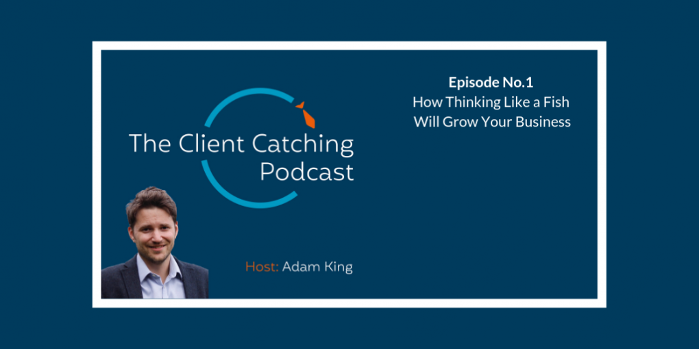 Client Catching Podcast Episode 1