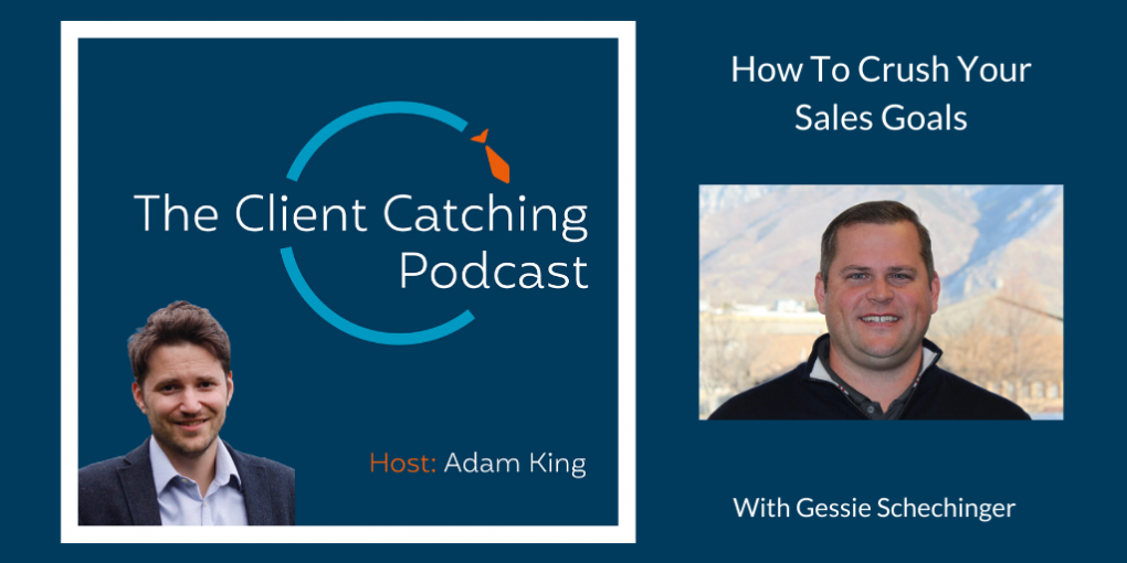 Client Catching Podcast hosted by Adam King with Gessie Schechinger