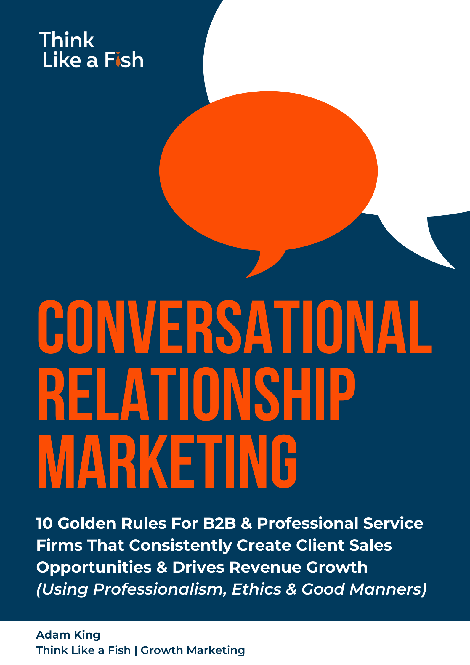 Conversational Relationship Marketing Book - Adam King - Think Like a Fish