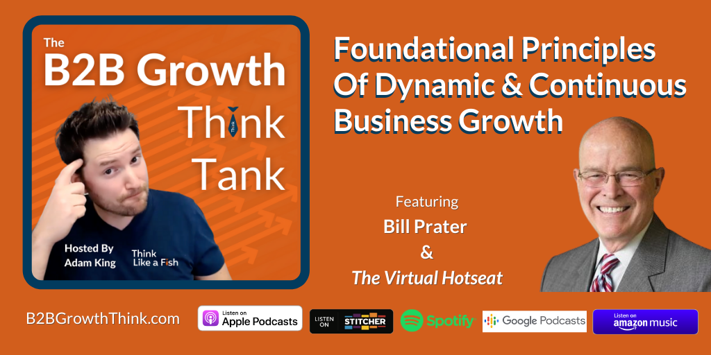 B2B Growth Think Tank - Adam King - Foundational Principles Of Dynamic And Continuous Business Growth