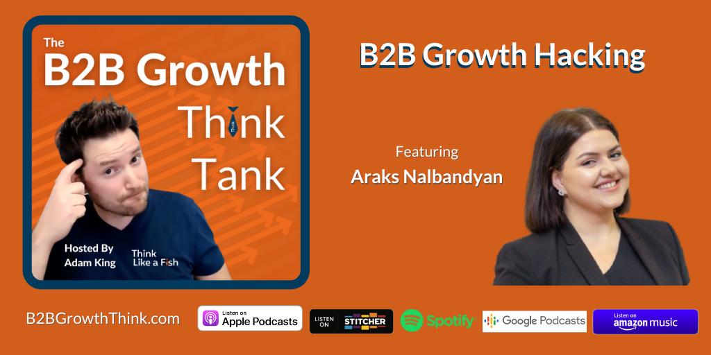 B2B Growth Think Tank - Adam King - B2B Growth Hacking